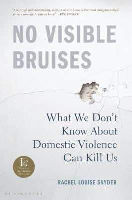 No Visible Bruises by Rachel Louise Snyder