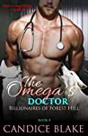 The Omega's Doctor (Billionaires of Forest Hill #4)