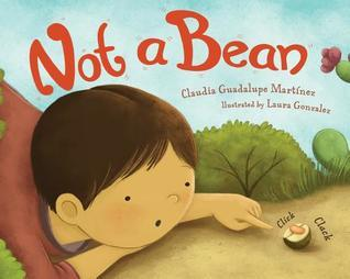 Not a Bean by Claudia Guadalupe Martinez