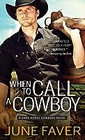 When to Call a Cowboy (Dark Horse Cowboys, #3)