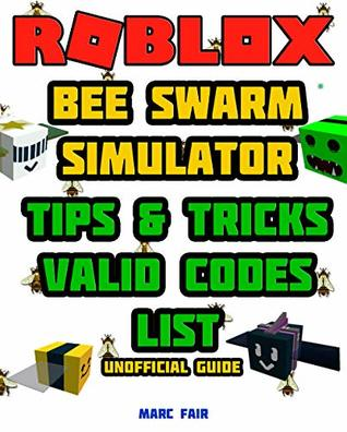 Roblox Bee Swarm Simulator Unofficial Guide Tips And Tricks For