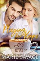 Playing For Keeps: A Lover's Landing Novella