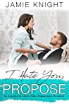 I Hate You, Propose (Hate You, #3)