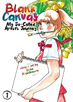 Blank Canvas: My So-Called Artist's Journey (Kakukaku Shikajika) Vol. 1