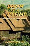 Dream of a Lifetime: Ten Years in the Upper Amazon