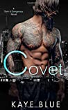Covet (Dark and Dangerous #1)