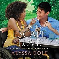 Can't Escape Love (Reluctant Royals, #2.6)