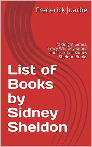 Sidney Sheldon Books Reading Order: Midnight Series in order, Tracy Whitney Series in order and list of all Sidney Sheldon books