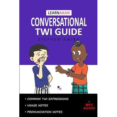 Learnakan Conversational Twi Guide: Asante Twi Edition by Stephen Awiba