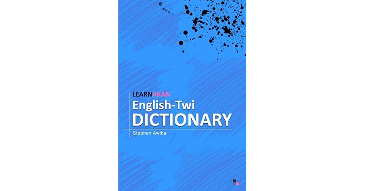 Learnakan English-Twi Dictionary: Asante Twi Edition by Stephen Awiba