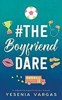 #theboyfrienddare