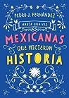 Había una vez mexicanas que hicieron historia (Mexicanas, #1)
