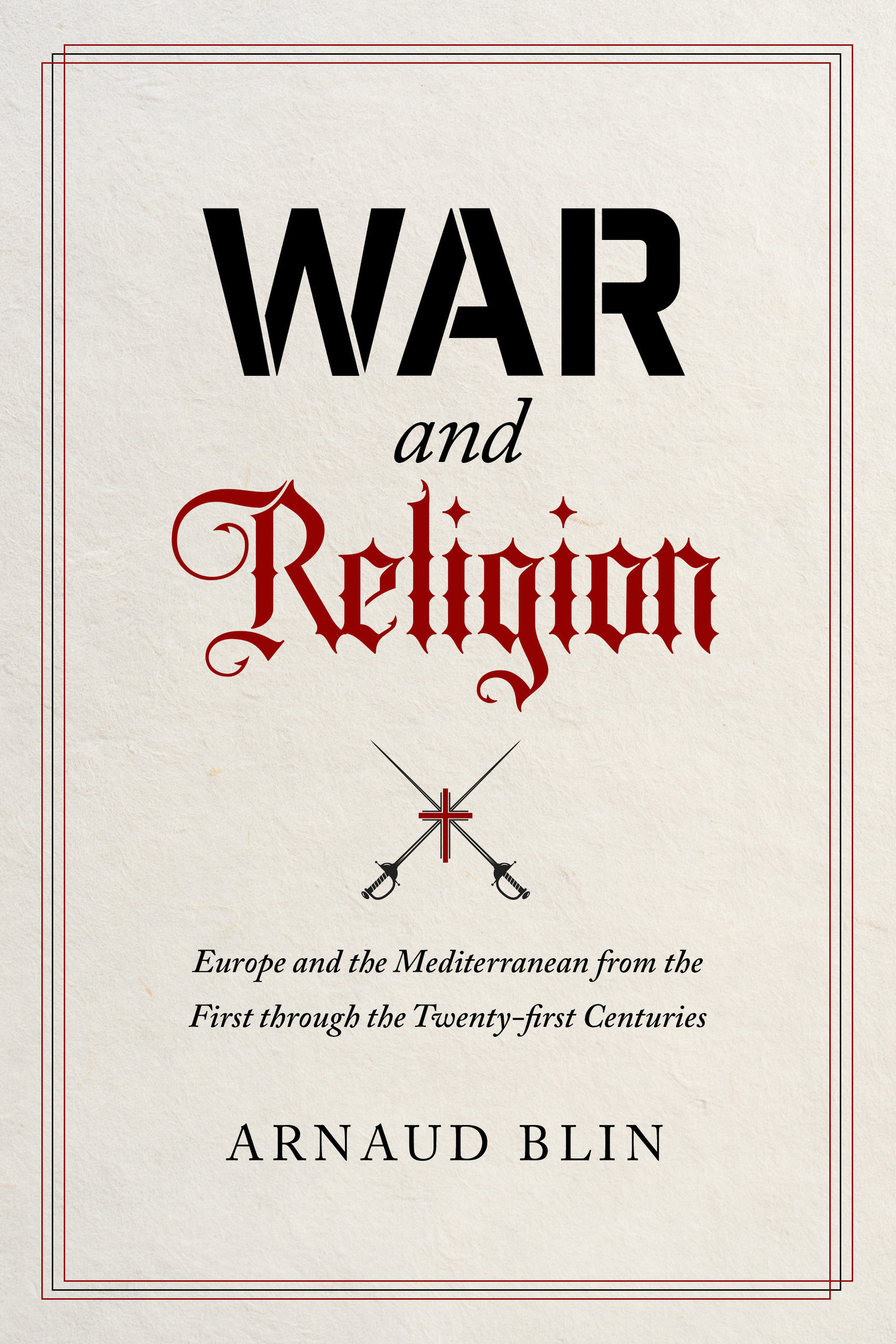 War and Religion- Europe and the Med