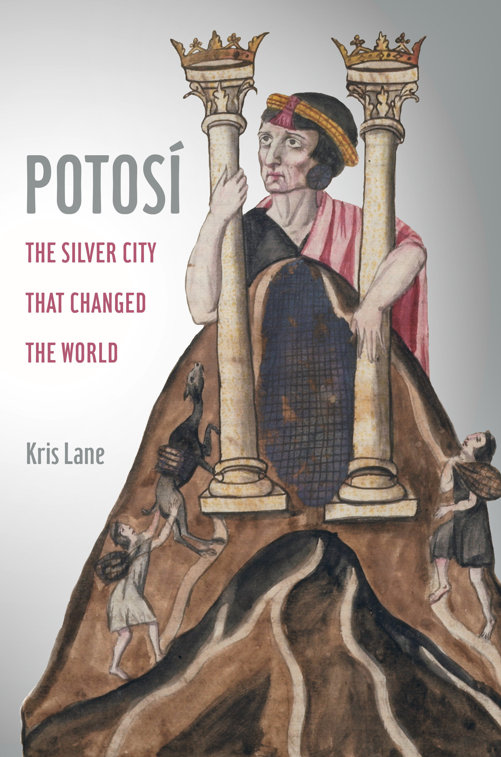 Potosi  The Silver City That Changed t