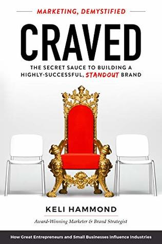CRAVED The Secret Sauce to Building a Highly-Successful, Standout Brand