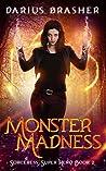 Monster Madness (Sorceress Super Hero #2)