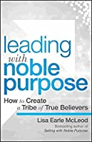 Leading with Noble Purpose [Hardcover]