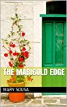 The Marigold Edge by Mary F. Sousa