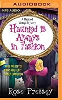 Haunted Is Always in Fashion (A Haunted Vintage Mystery #4)