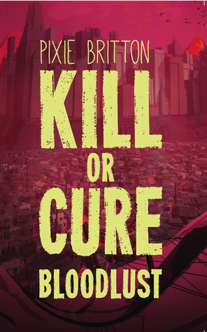 Kill or Cure: Bloodlust