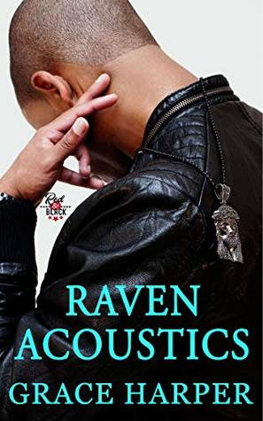Raven Acoustics: Rock Star Romance (Red & Black Series Book 3)