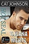 Hot SEAL, Tijuana Nights (SEALs in Paradise, #10)