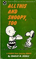 All This And Snoopy, Too (Peanuts Coronet, #11)