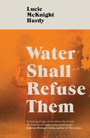 Water Shall Refuse Them by Lucie McKnight Hardy