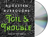 Toil & Trouble: A Memoir