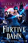 Furtive Dawn (City of Magic #3)