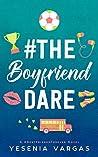 #TheBoyfriendDare (#BestFriendsForever, #4)