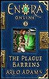 The Plague Barrens (Enora Online, #3)