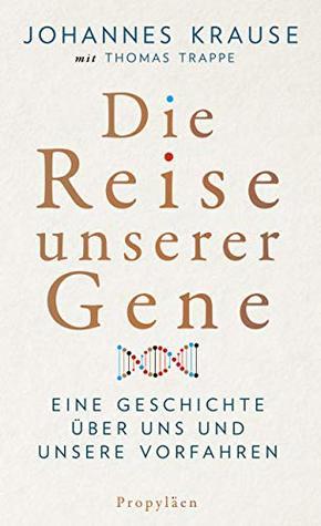 Die Reise unserer Gene: Eine Geschichte über uns und unsere Vorfahren