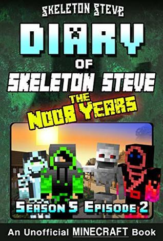 Diary of Minecraft Skeleton Steve the Noob Years - Season 5 Episode 2