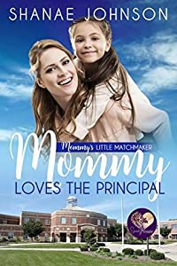 Mommy Loves the Principal (Mommy's Little Matchmakers #1)