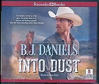 Into Dust by B J.Daniels Unabridged CD Audiobook
