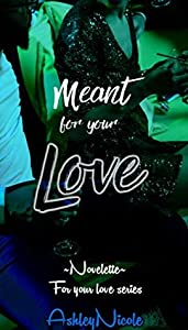 Meant for your Love