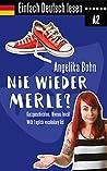 Einfach Deutsch lesen: Nie wieder Merle? - Kurzgeschichten - Niveau: leicht - With English vocabulary list