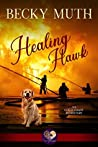 Healing Hawk (Gold Coast Retrievers #8)