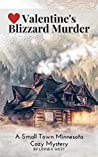 Valentine's Blizzard Murder: A Small Town Minnesota Cozy Mystery