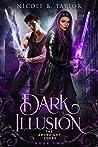 Dark Illusion (The Arondight Codex #2)