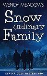 Snow Ordinary Family (Alaska #10)