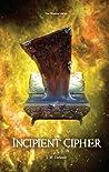 Incipient Cipher ( Science Series #3)