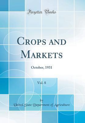 Crops and Markets, Vol. 8: October, 1931 (Classic Reprint)