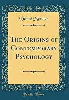 The Origins of Contemporary Psychology