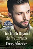 The Truth Beyond the Bitterness (World of Love)