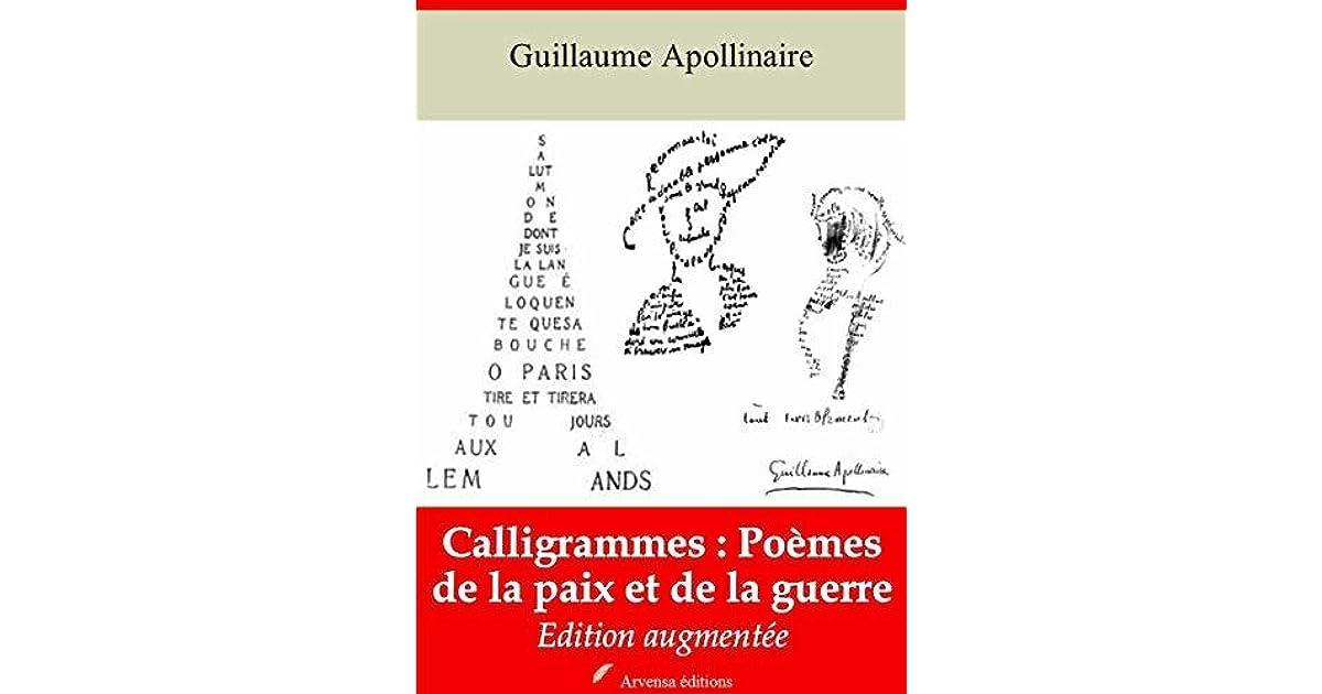 Calligrammes Poèmes De La Paix Et De La Guerre Suivi D