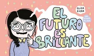 El futuro es brillante by Elisa Riera
