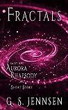 Fractals: (Not An) Aurora Rhapsody Short Story