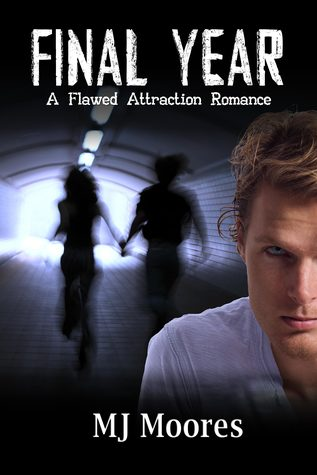 Final Year (Flawed Attraction Romance #1)